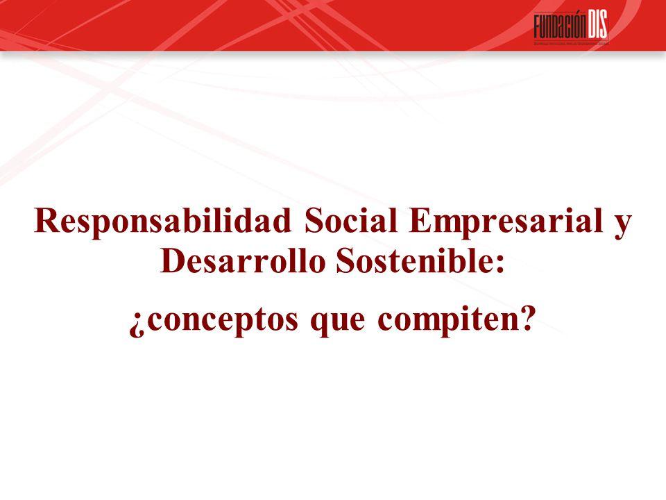 Responsabilidad Social Empresarial y Desarrollo Sostenible: ¿conceptos que compiten?