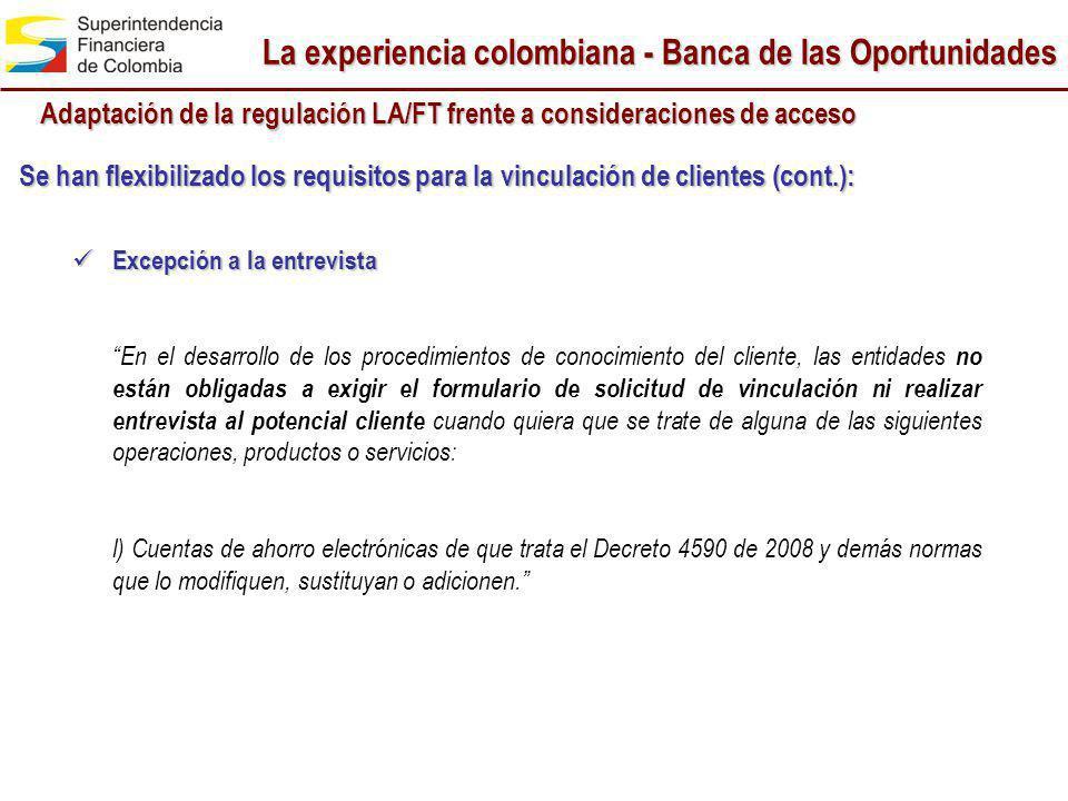 Se han flexibilizado los requisitos para la vinculación de clientes (cont.): Excepción a la entrevista Excepción a la entrevista En el desarrollo de l