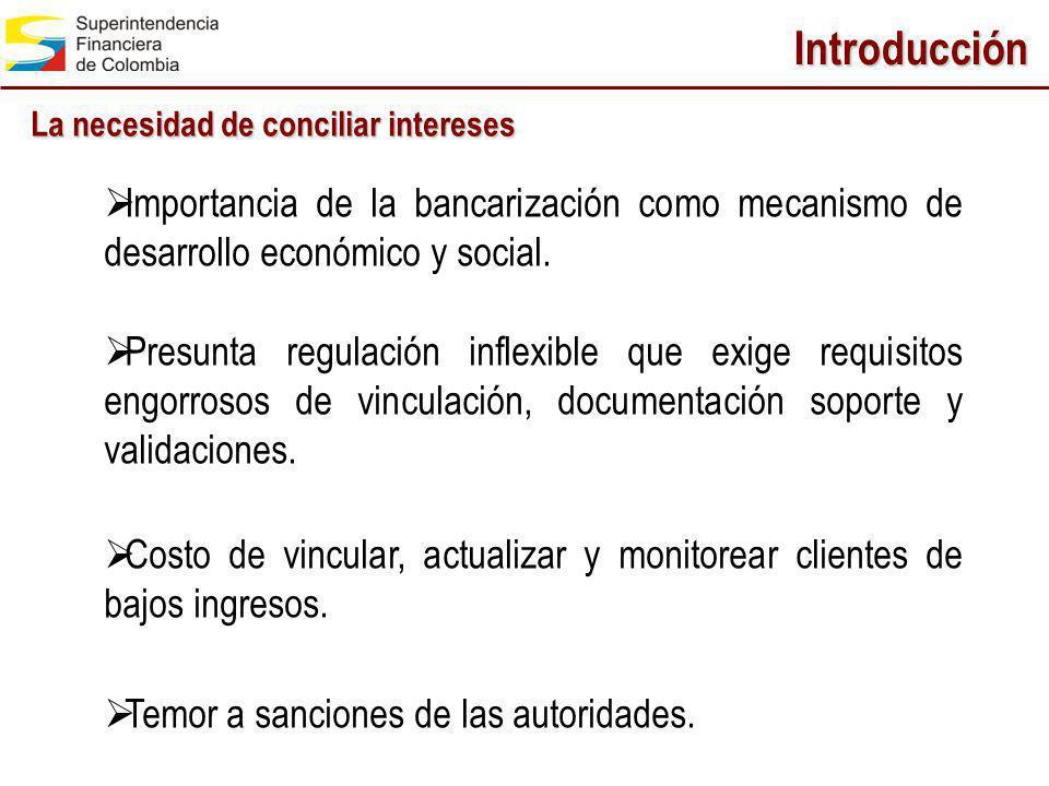 Introducción La necesidad de conciliar intereses Importancia de la bancarización como mecanismo de desarrollo económico y social. Presunta regulación