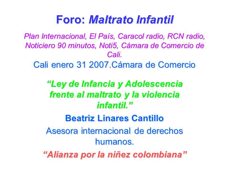Foro: Maltrato Infantil Plan Internacional, El País, Caracol radio, RCN radio, Noticiero 90 minutos, Noti5, Cámara de Comercio de Cali. Cali enero 31
