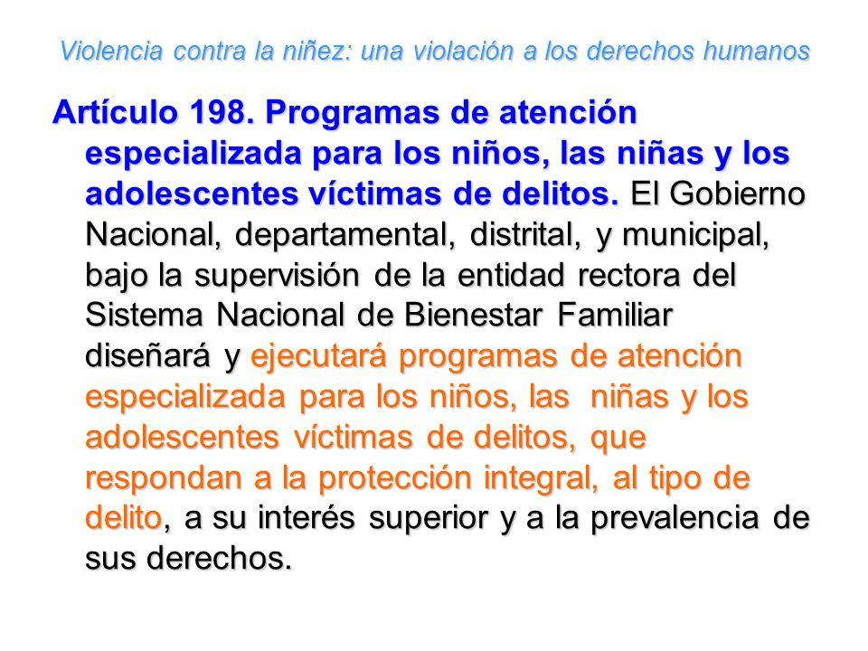 Violencia contra la niñez: una violación a los derechos humanos Artículo 198.