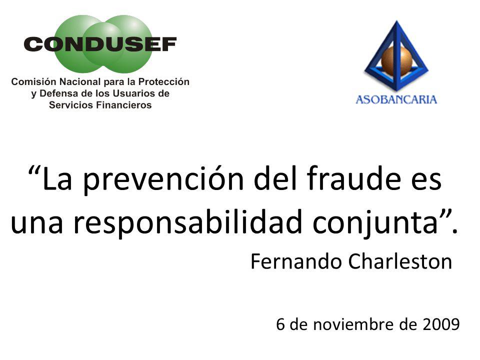 La prevención del fraude es una responsabilidad conjunta. Fernando Charleston 6 de noviembre de 2009