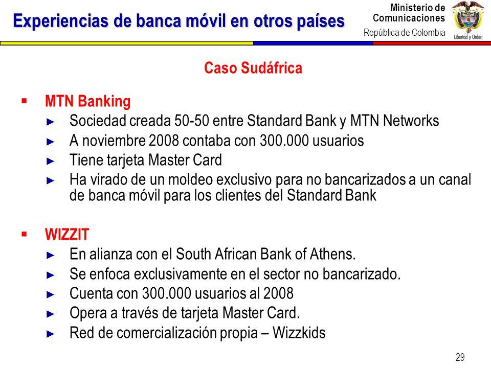 Ministerio de Comunicaciones República de Colombia 29 Experiencias de banca móvil en otros países Caso Sudáfrica MTN Banking Sociedad creada 50-50 ent