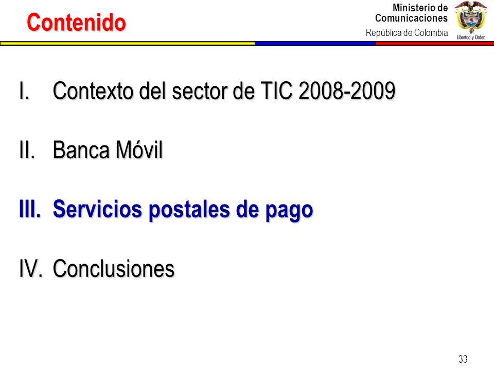 Ministerio de Comunicaciones República de Colombia 33 Contenido I.Contexto del sector de TIC 2008-2009 II.Banca Móvil III.Servicios postales de pago I