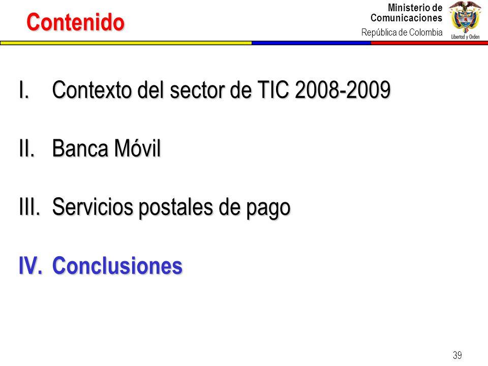 Ministerio de Comunicaciones República de Colombia 39 Contenido I.Contexto del sector de TIC 2008-2009 II.Banca Móvil III.Servicios postales de pago I