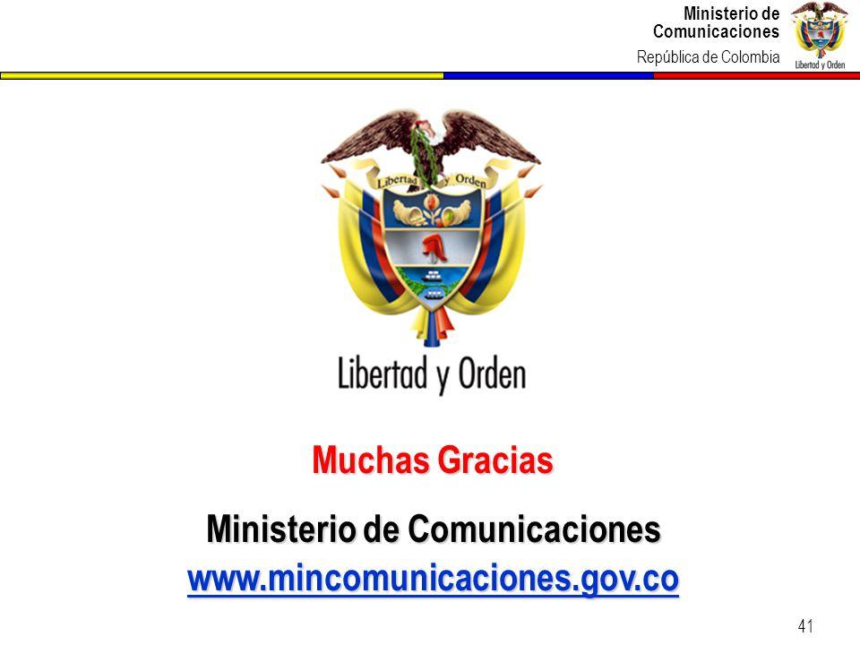 Ministerio de Comunicaciones República de Colombia 41 Muchas Gracias Ministerio de Comunicaciones www.mincomunicaciones.gov.co