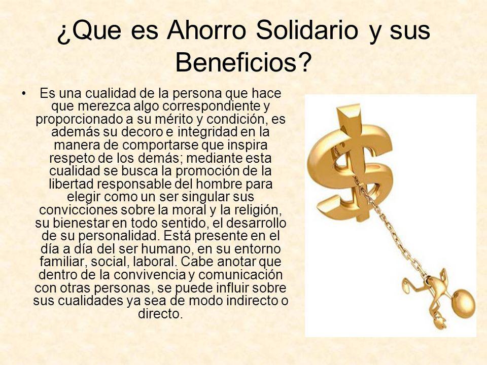¿Que es Ahorro Solidario y sus Beneficios.