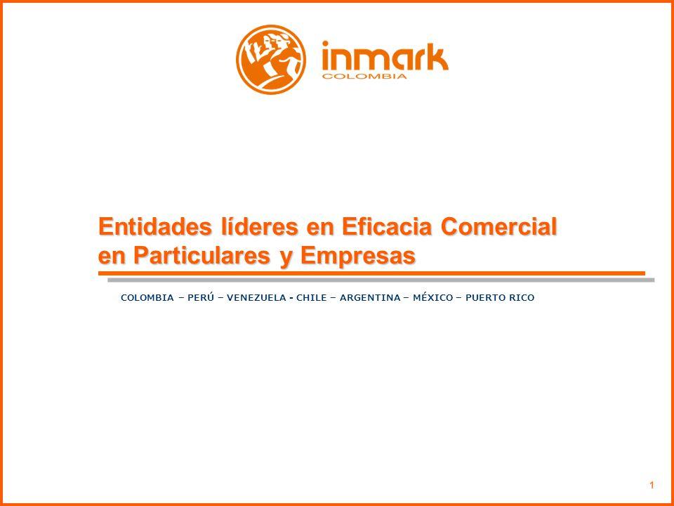 1 Entidades líderes en Eficacia Comercial en Particulares y Empresas COLOMBIA – PERÚ – VENEZUELA - CHILE – ARGENTINA – MÉXICO – PUERTO RICO