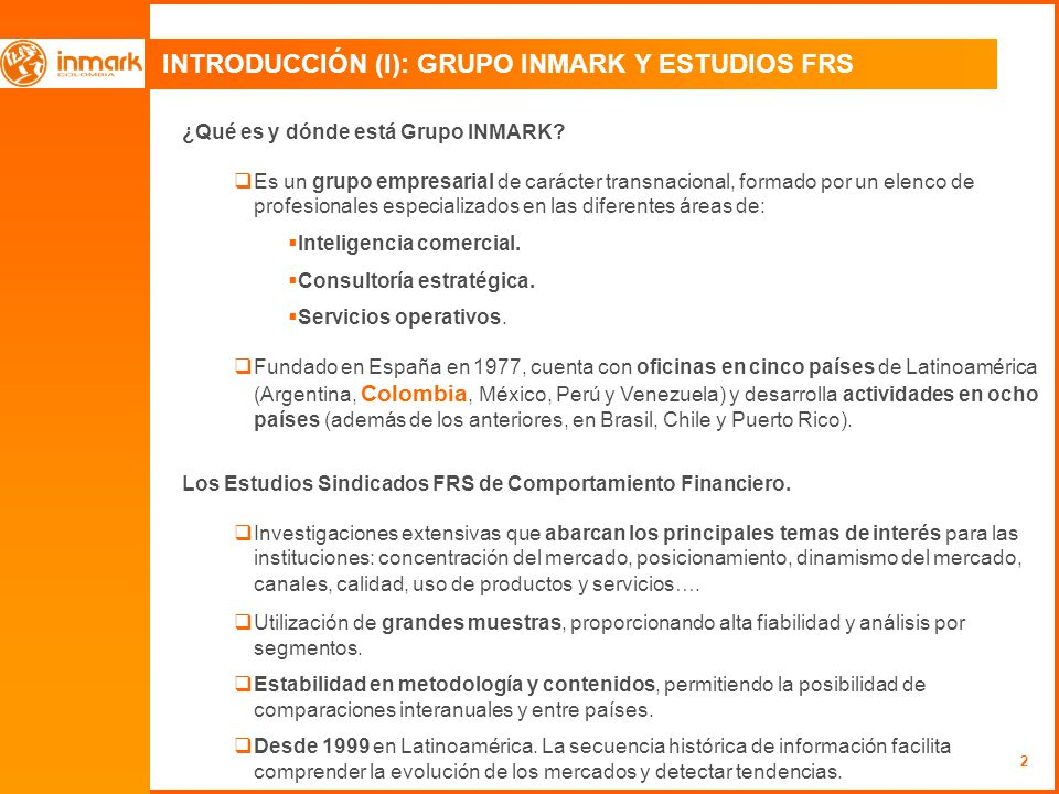 2 INTRODUCCIÓN (I): GRUPO INMARK Y ESTUDIOS FRS ¿Qué es y dónde está Grupo INMARK? Es un grupo empresarial de carácter transnacional, formado por un e
