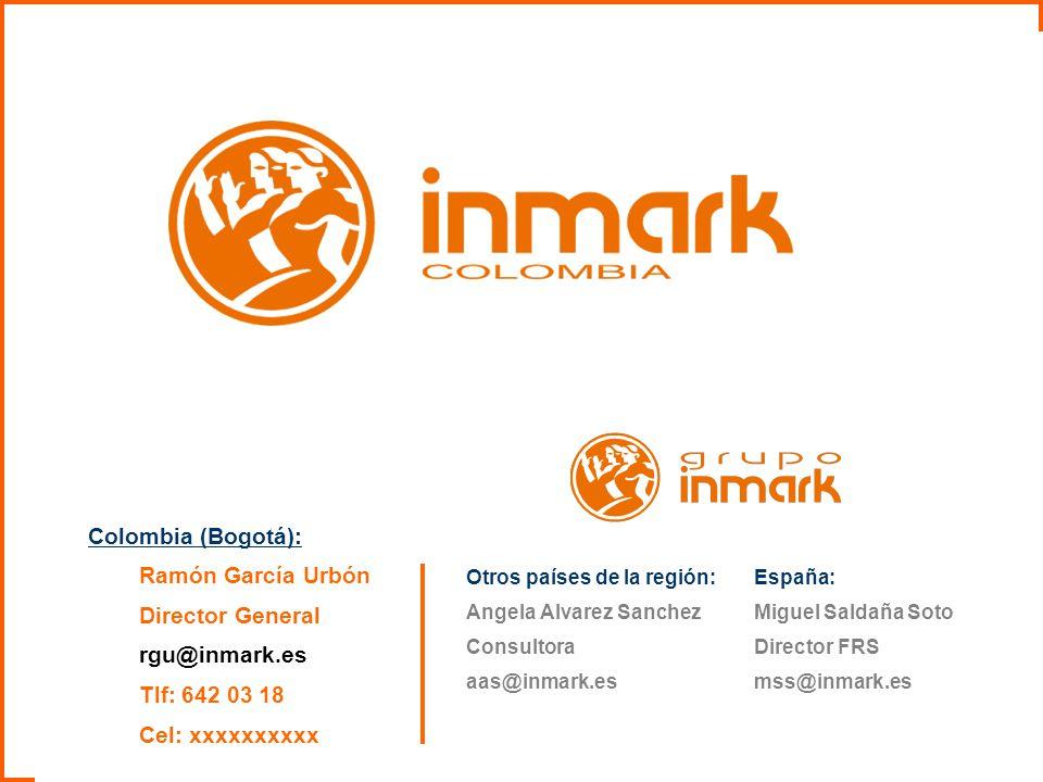 58 Colombia (Bogotá): Ramón García Urbón Director General rgu@inmark.es Tlf: 642 03 18 Cel: xxxxxxxxxx Otros países de la región: Angela Alvarez Sanch