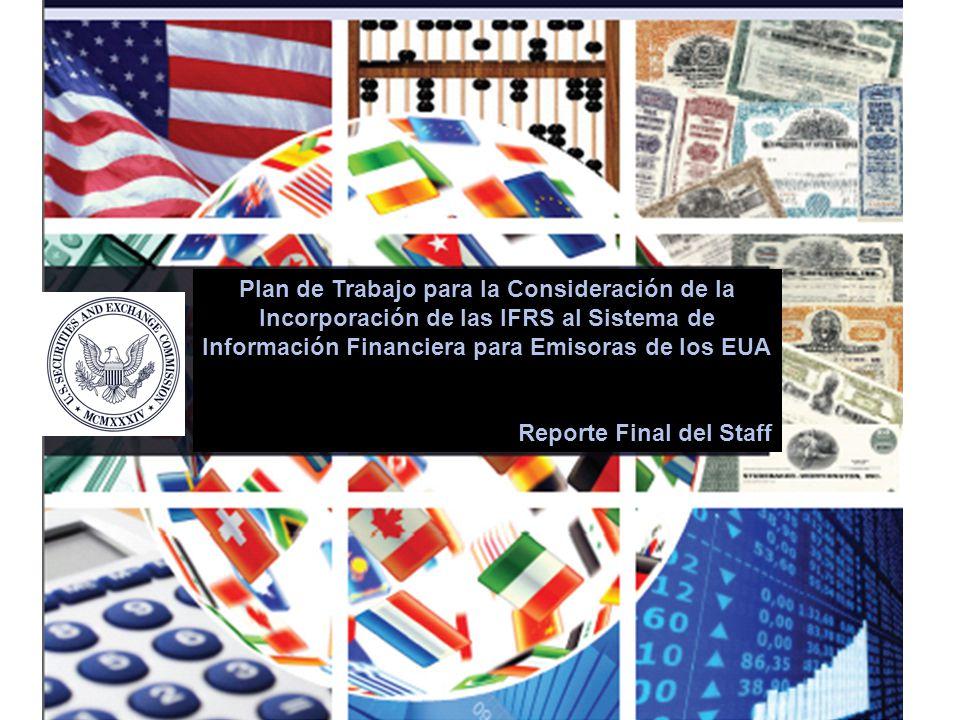 1 Plan de Trabajo para la Consideración de la Incorporación de las IFRS al Sistema de Información Financiera para Emisoras de los EUA Reporte Final de