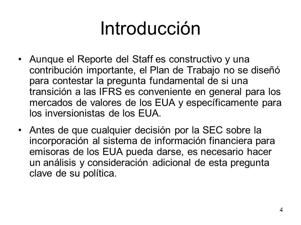 4 Introducción Aunque el Reporte del Staff es constructivo y una contribución importante, el Plan de Trabajo no se diseñó para contestar la pregunta f