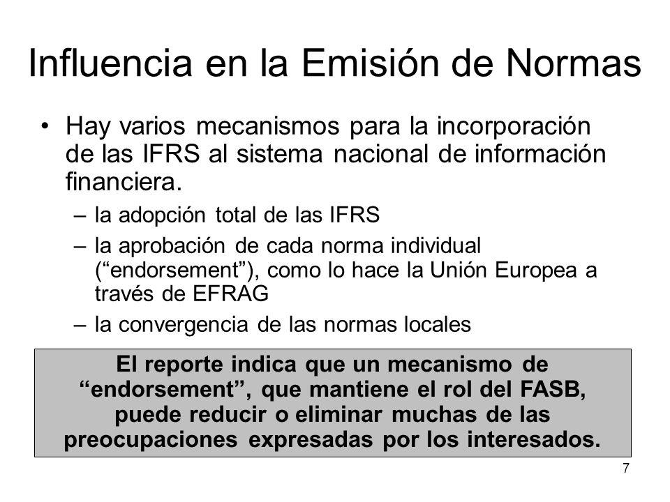 7 Influencia en la Emisión de Normas Hay varios mecanismos para la incorporación de las IFRS al sistema nacional de información financiera. –la adopci