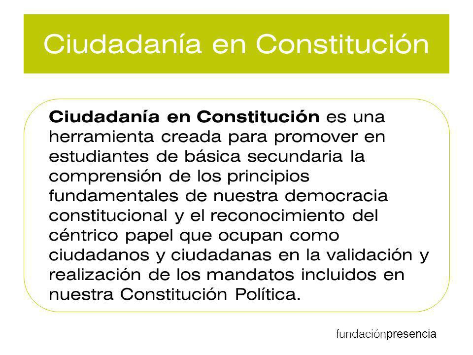 Ciudadanía en Constitución Ciudadanía en Constitución es una herramienta creada para promover en estudiantes de básica secundaria la comprensión de lo