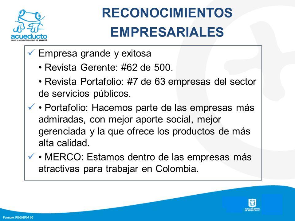 Formato: FI0203F07-02 RECONOCIMIENTOS EMPRESARIALES Empresa grande y exitosa Revista Gerente: #62 de 500. Revista Portafolio: #7 de 63 empresas del se
