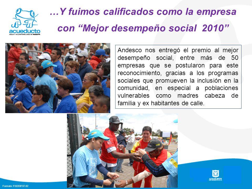 Formato: FI0203F07-02 …Y fuimos calificados como la empresa con Mejor desempeño social 2010 Andesco nos entregó el premio al mejor desempeño social, e