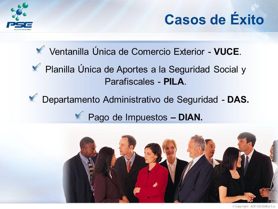 Casos de Éxito Ventanilla Única de Comercio Exterior - VUCE. Planilla Única de Aportes a la Seguridad Social y Parafiscales - PILA. Departamento Admin