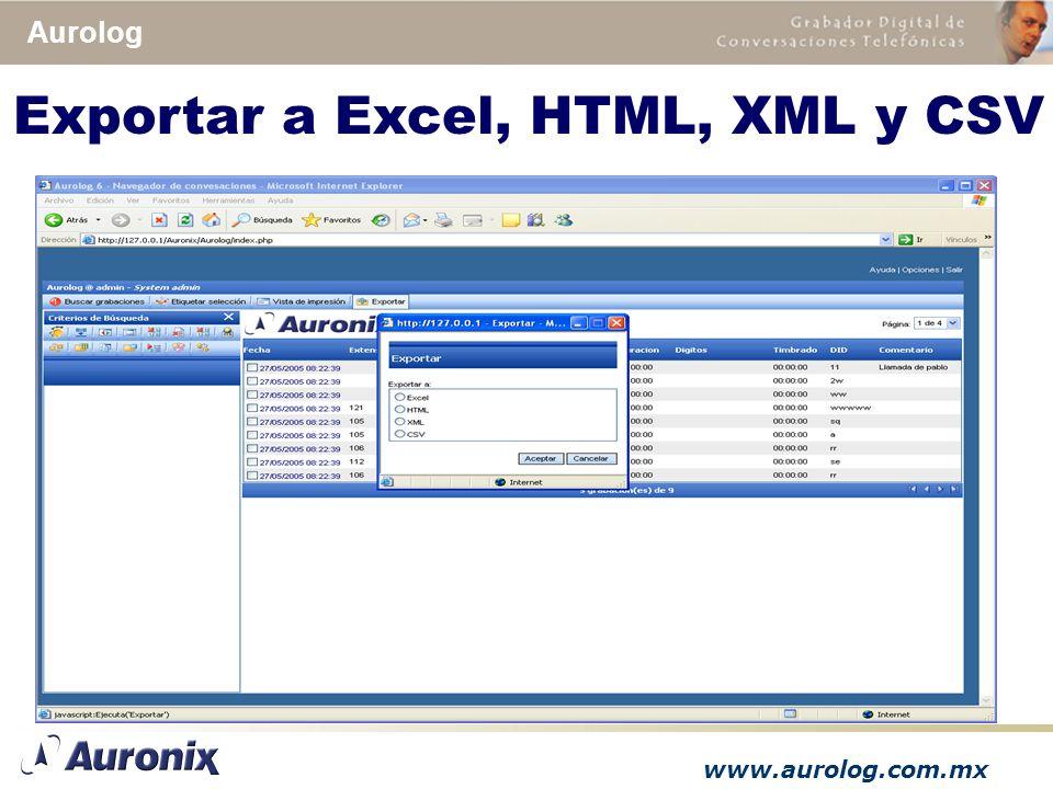 www.aurolog.com.mx Aurolog Exportar a Excel, HTML, XML y CSV