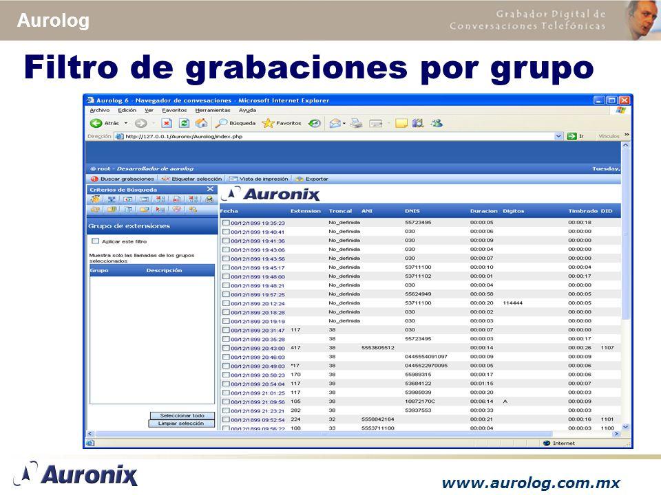 www.aurolog.com.mx Aurolog Filtro de grabaciones por grupo