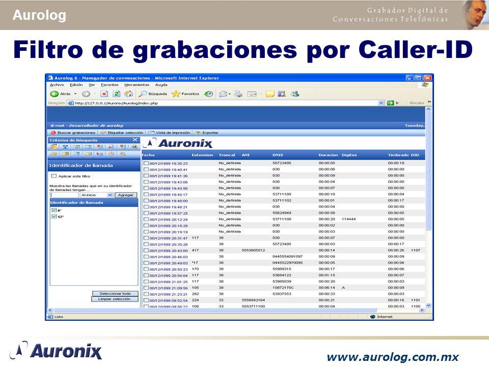 www.aurolog.com.mx Aurolog Filtro de grabaciones por Caller-ID