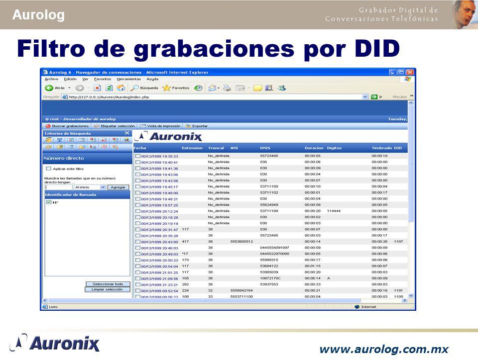 www.aurolog.com.mx Aurolog Filtro de grabaciones por DID