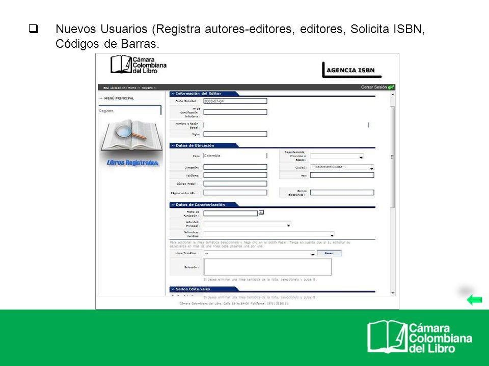 Nuevos Usuarios (Registra autores-editores, editores, Solicita ISBN, Códigos de Barras.