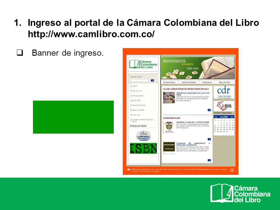 Banner de ingreso. 1.Ingreso al portal de la Cámara Colombiana del Libro http://www.camlibro.com.co/