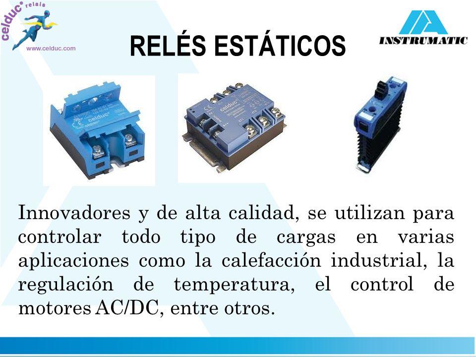 RELÉS ESTÁTICOS Innovadores y de alta calidad, se utilizan para controlar todo tipo de cargas en varias aplicaciones como la calefacción industrial, l