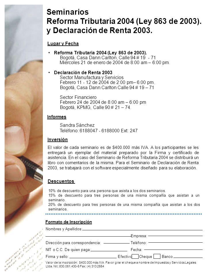 Lugar y Fecha Reforma Tributaria 2004 (Ley 863 de 2003).