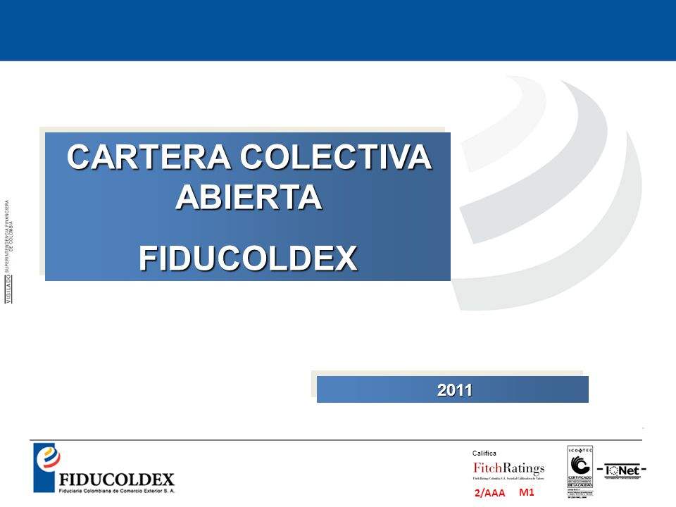 M1 2/AAA Califica CARTERA COLECTIVA ABIERTA FIDUCOLDEX FIDUCOLDEX 2011 2011