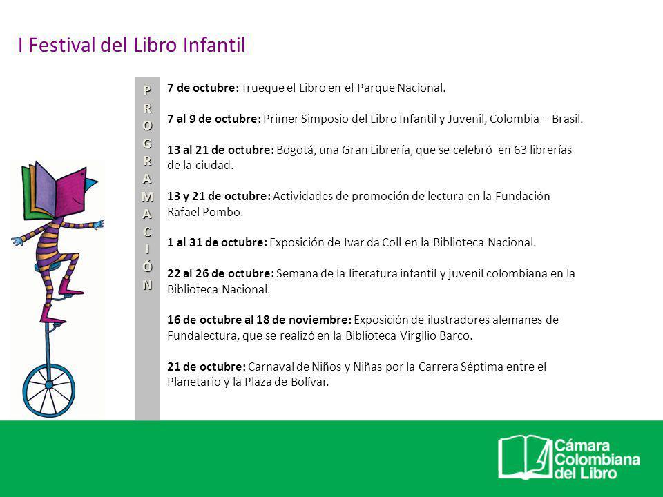 7 de octubre: Trueque el Libro en el Parque Nacional. 7 al 9 de octubre: Primer Simposio del Libro Infantil y Juvenil, Colombia – Brasil. 13 al 21 de