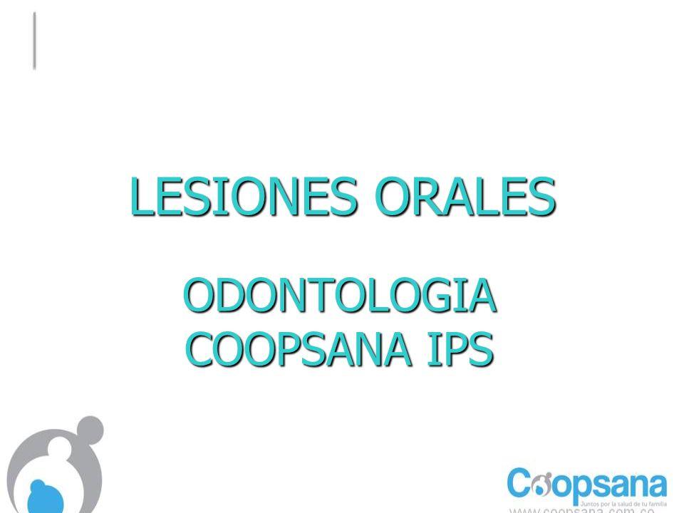 LESIONES ORALES ODONTOLOGIA COOPSANA IPS