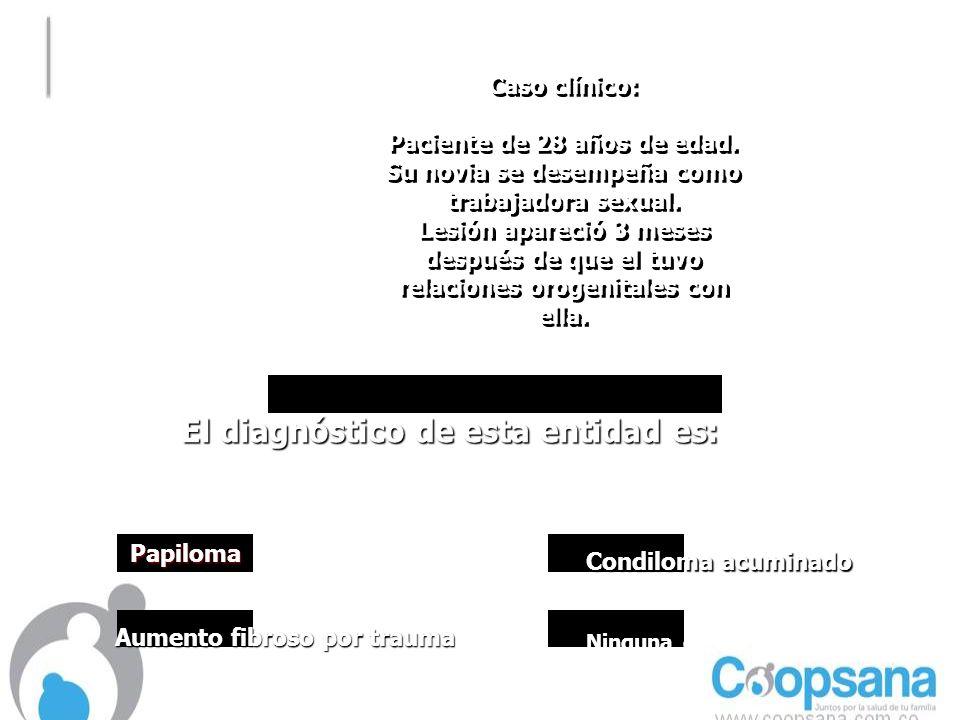 Papiloma Caso clínico: Paciente de 28 años de edad.