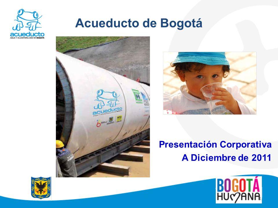 Acueducto de Bogotá Presentación Corporativa A Diciembre de 2011 1