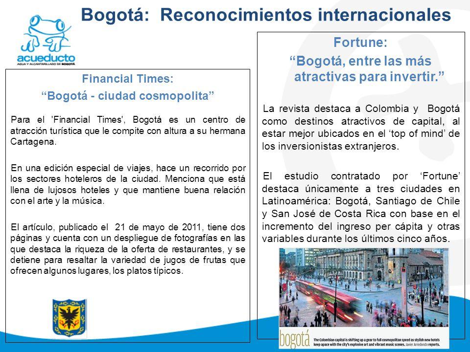Bogotá: Reconocimientos internacionales Fortune: Bogotá, entre las más atractivas para invertir. La revista destaca a Colombia y Bogotá como destinos