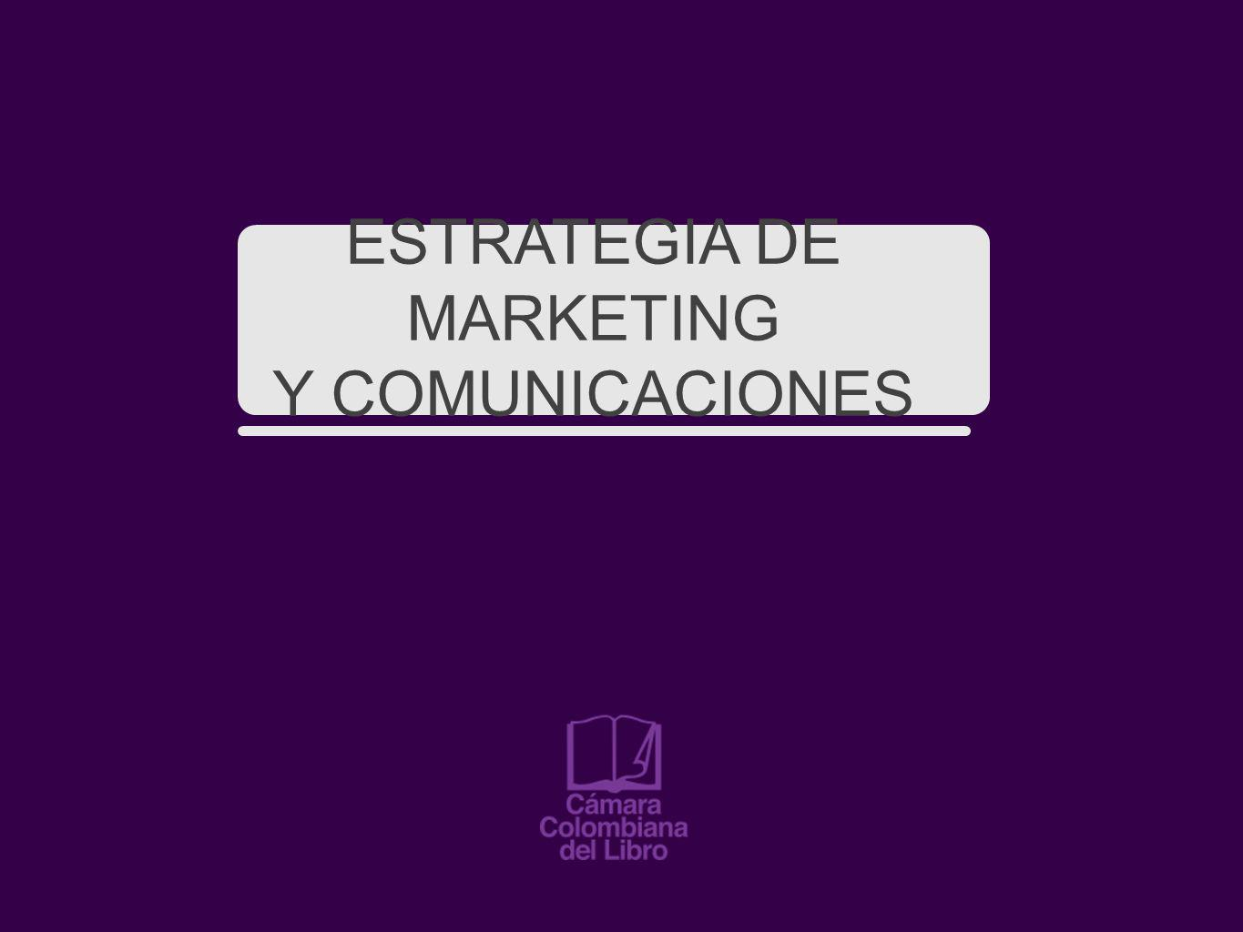 ESTRATEGIA DE MARKETING Y COMUNICACIONES