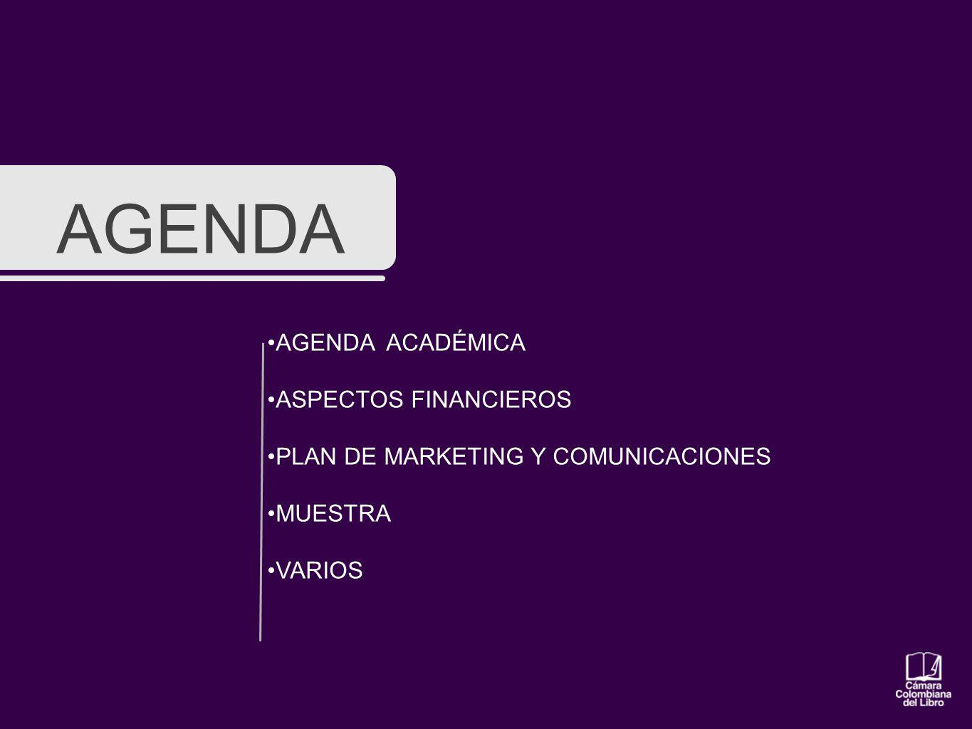AGENDA AGENDA ACADÉMICA ASPECTOS FINANCIEROS PLAN DE MARKETING Y COMUNICACIONES MUESTRA VARIOS