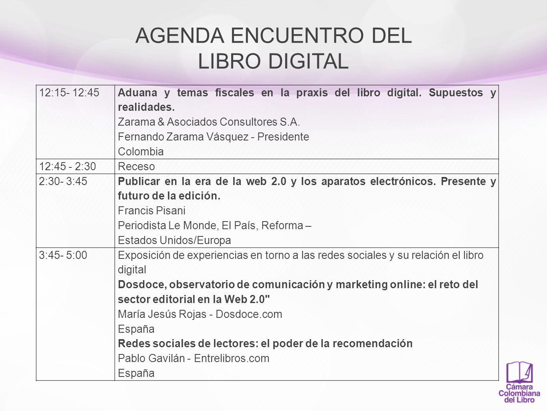 AGENDA ENCUENTRO DEL LIBRO DIGITAL JUEVES 12 DE AGOSTO 8:30 – 9:30 Libro digital y educación Virtual: punto de encuentro y nuevas oportunidades para la industria editorial.