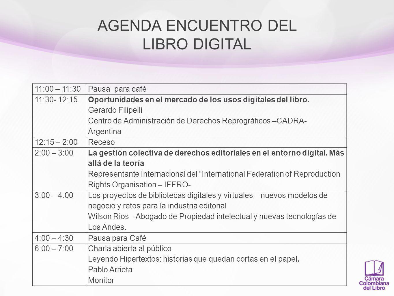 AGENDA ENCUENTRO DEL LIBRO DIGITAL VIERNES 13 DE AGOSTO 8:30 – 9.30 El futuro digital de la edición en la era de la web mobil Andrew Savikas- O´Reilly Media, Inc Estados Unidos 9:30 – 11:00 Experiencias de emprendimiento de la industria de publicaciones y el libro digital en Colombia.