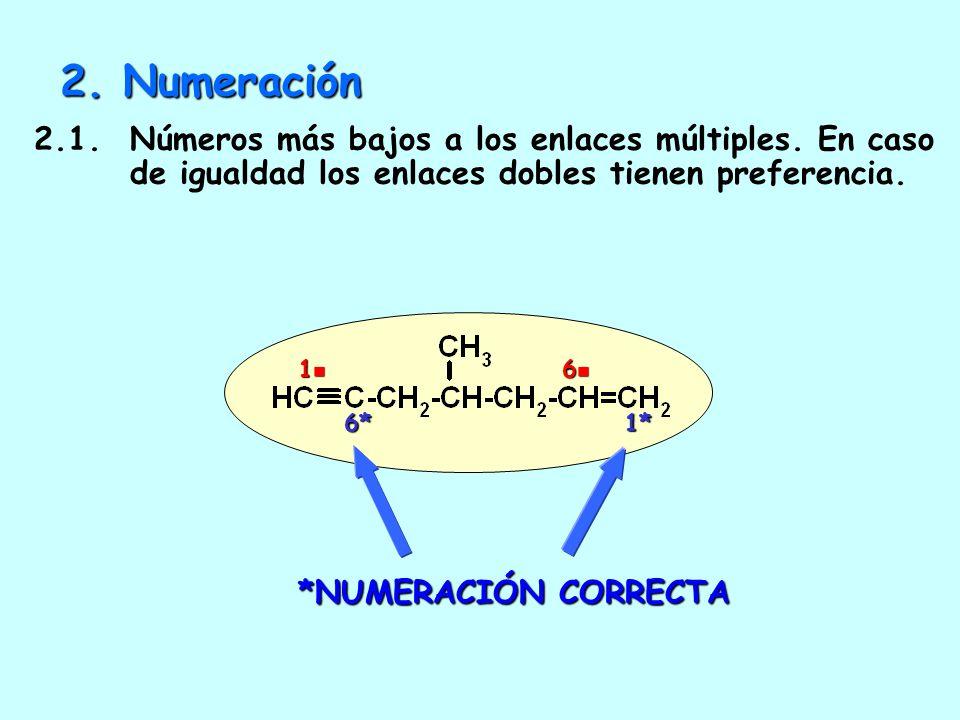 1.3. Aquella con mayor número de enlaces dobles *2 enlaces múltiples 8 carbonos 2 dobles CADENA PRINCIPAL 1*1*1*1* 8*8*8*8* 2 enlaces múltiples 8 carb