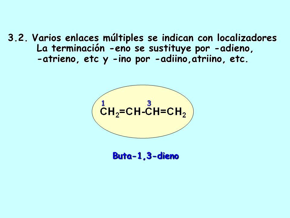 3. El nombre 3.1.Se cambia -ano del alcano de igual número de átomos de carbono por -eno (alqueno) o por -ino (alquino) precedidos de un localizador q
