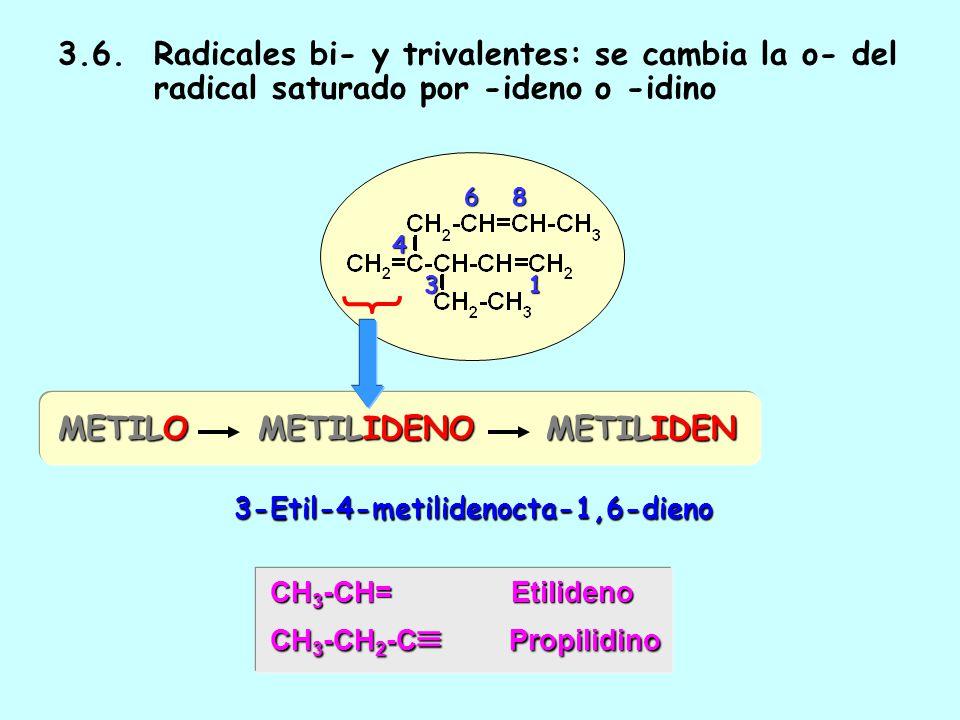 3.5.Radicales monovalentes: se cambia -eno por –enilo y -ino por –inilo. El carbono 1 del radical es el unido a la cadena principal. 1-PROPINO 2-PROPI