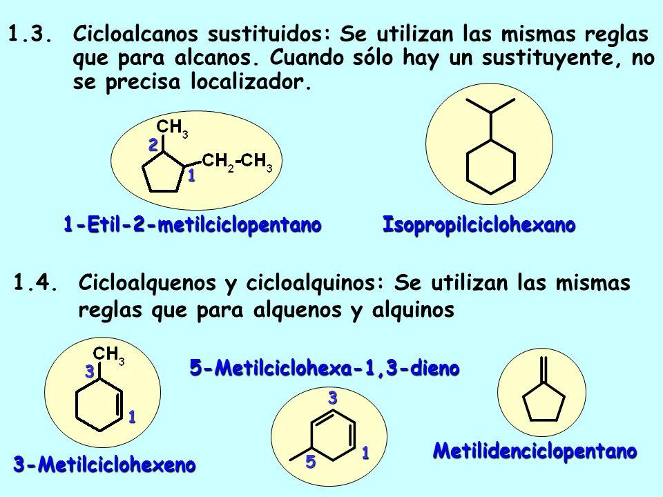1.2. Los radicales se nombran cambiando -ano por -ilo Ciclohexilo Ciclopropilo Ciclopropano
