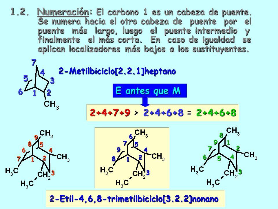 1.1.BICICLOS: Entre dos carbonos no contiguos del anillo tienen un enlace, un átomo o una cadena. 1.1. BICICLOS: Entre dos carbonos no contiguos del a