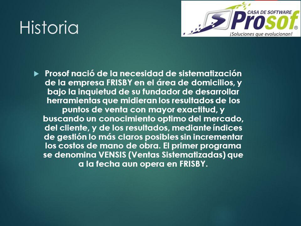 Historia Prosof nació de la necesidad de sistematización de la empresa FRISBY en el área de domicilios, y bajo la inquietud de su fundador de desarrol