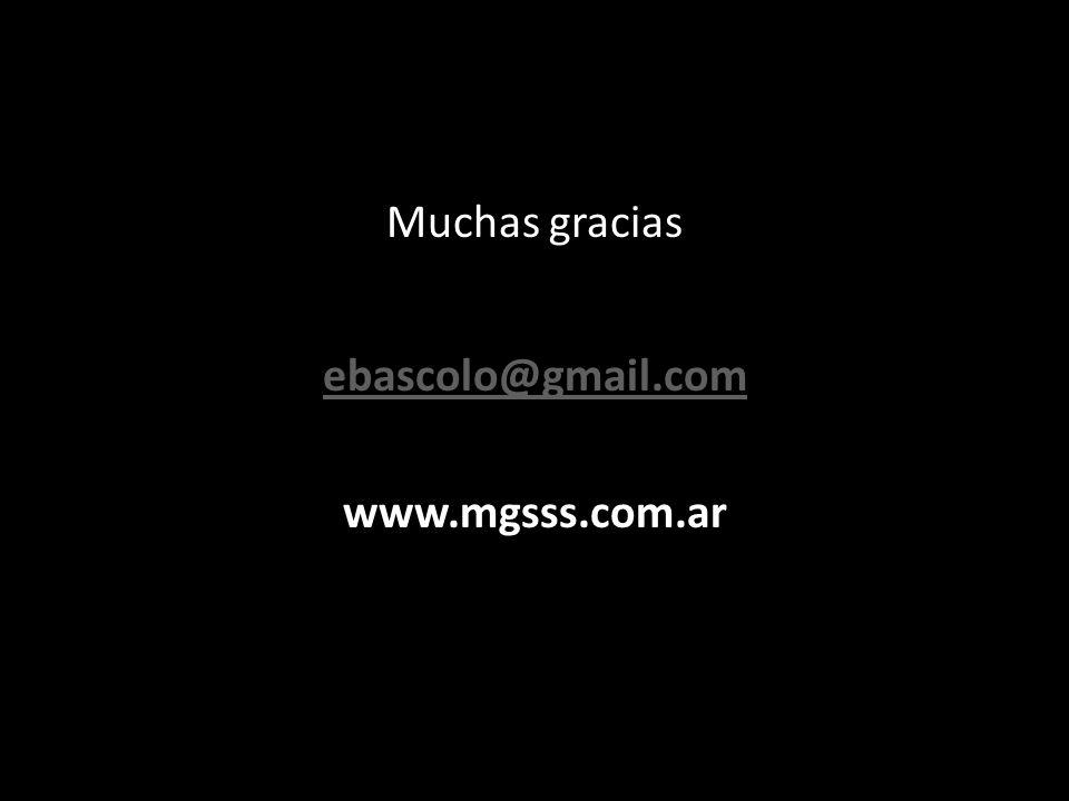 Muchas gracias ebascolo@gmail.com www.mgsss.com.ar