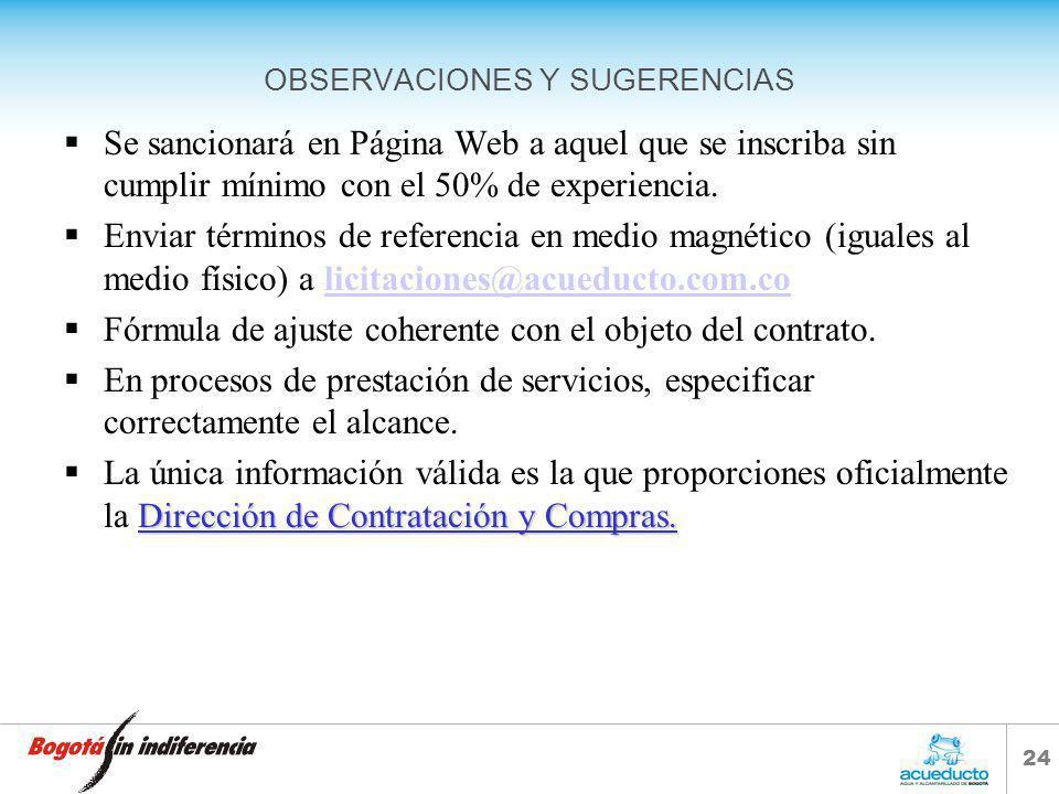23 OBSERVACIONES Y SUGERENCIAS Contrato marco no puede tener anticipo. Especificaciones aplicables SISTEC vigentes. Invitados cumplen con la experienc