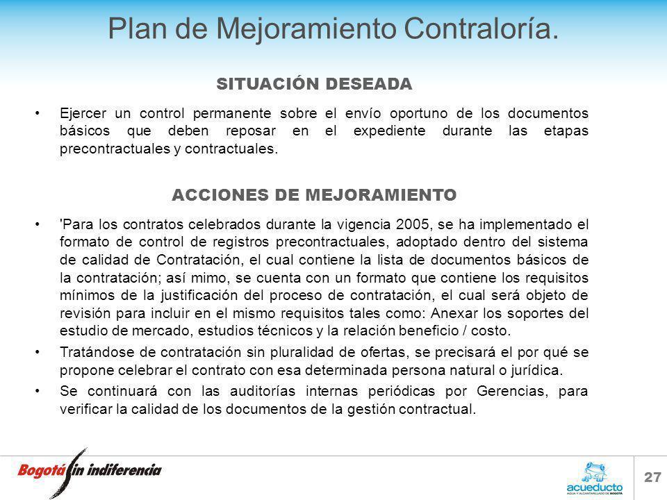 26 Plan de Mejoramiento Contraloría. Reducir el número de modificaciones contractuales en el Acueducto de Bogotá. Que las necesidades de bienes y serv