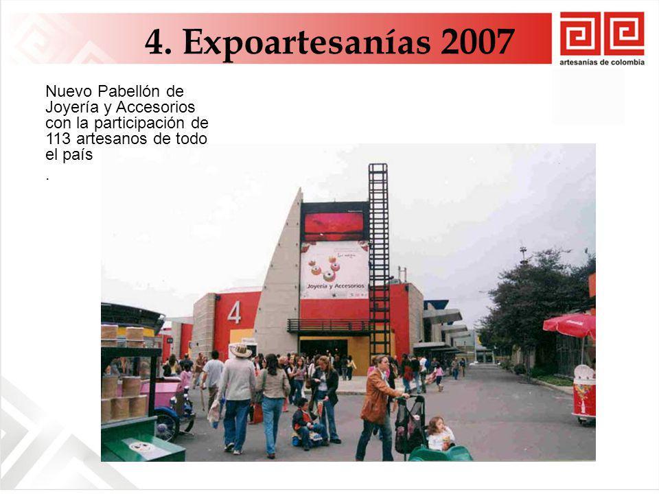 4. Expoartesanías 2007 Nuevo Pabellón de Joyería y Accesorios con la participación de 113 artesanos de todo el país.