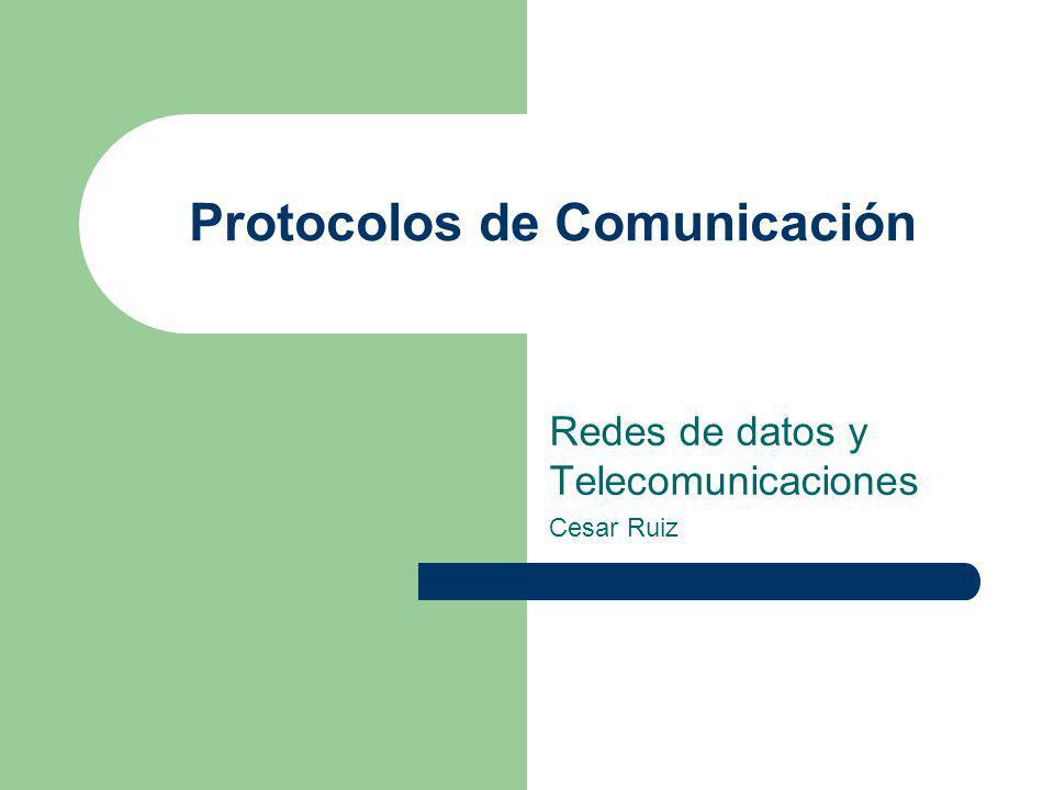 Protocolos de Comunicación Conjunto de normas que regulan la comunicación (establecimiento, mantenimiento y cancelación) entre los distintos componentes de una red informática.